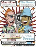 MORTIFIED BERKELEY APRIL 30th w/ THE FREEZE!