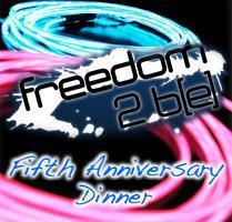Freedom 2 b[e] Fifth Anniversary Dinner