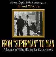 From Superman to Man by Jamel Wade