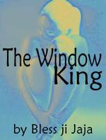 The Window King by Bless ji Jaja