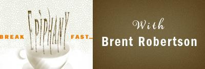 Breakfast Epiphany with Brent Robertson