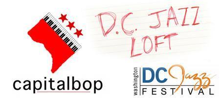 DCJF and CapitalBop present the D.C. Jazz Loft Series...