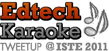 Edtech Karaoke Tweetup @ ISTE 2011