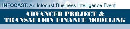 Infocast's Advanced Project & Transaction Finance...