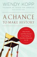 A Chance to Make History: A Book Talk with Wendy Kopp...