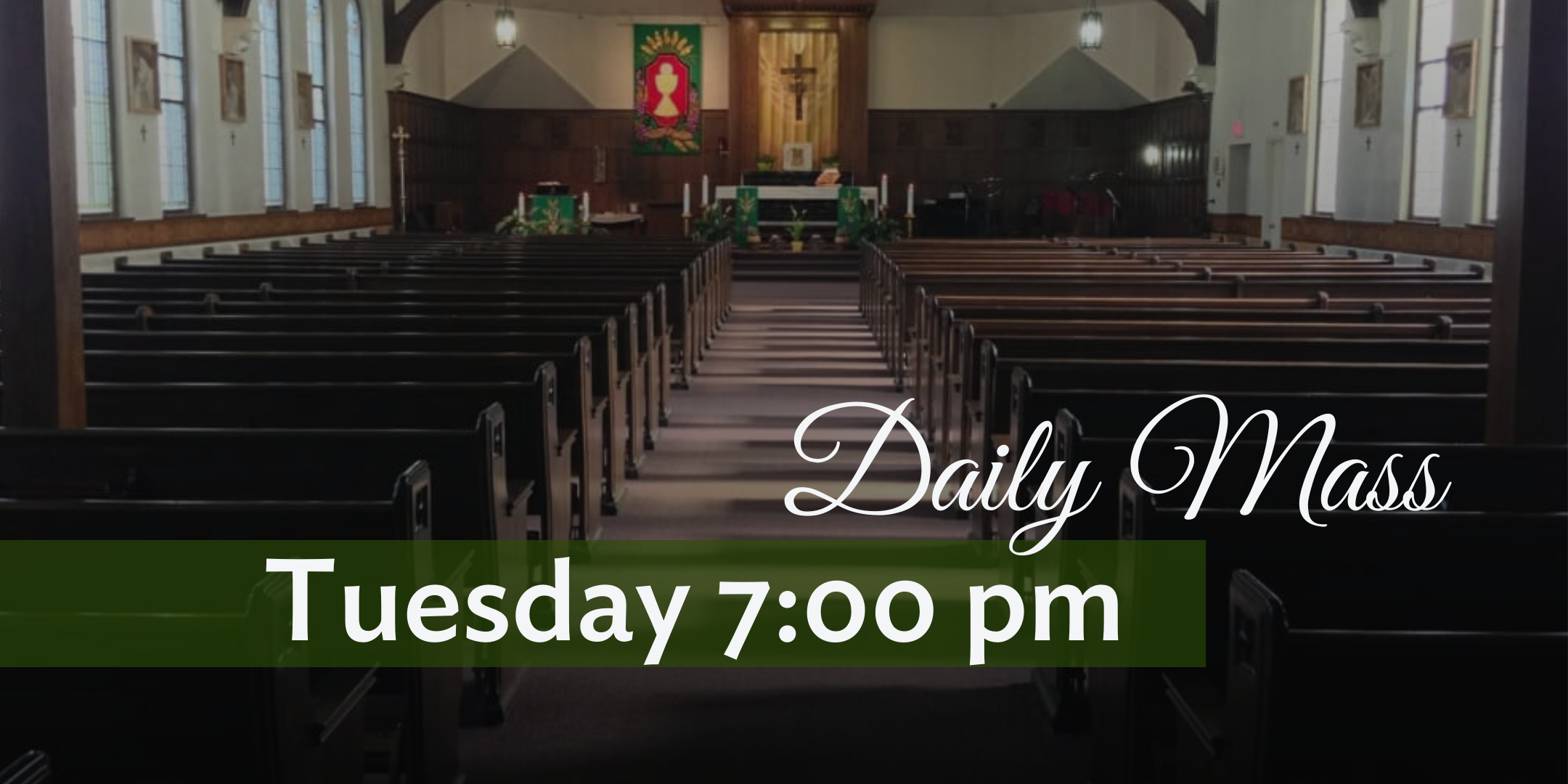Daily Mass - Tuesday 7pm