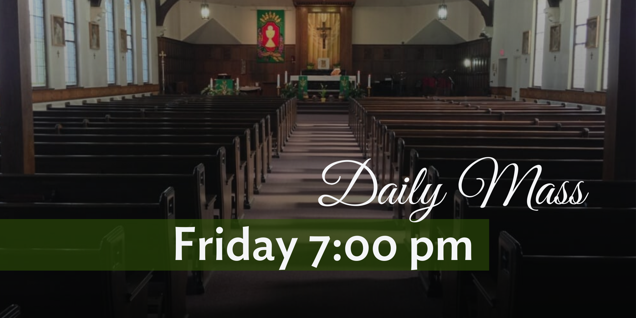 Daily Mass - Friday 7pm