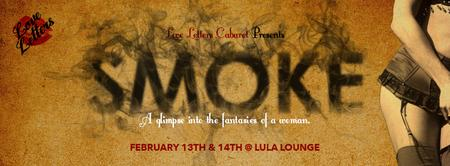 Love Letters Cabaret - Smoke ***Valentines Day***