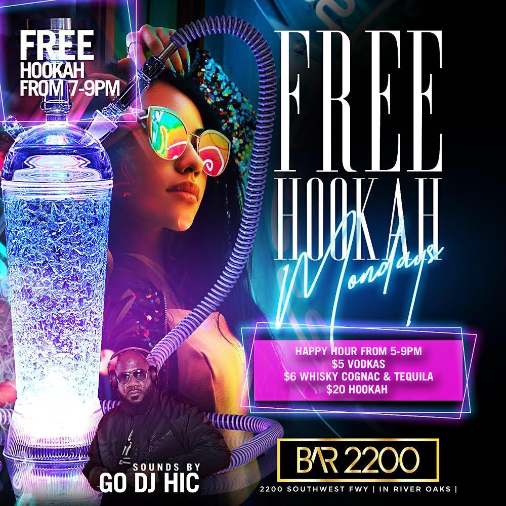 FREE HOOKAH ON MONDAYS @ BAR 2200 RIVER OAKS | $5 MARTINIS ALL NIGHT | HAPPY HOUR 5PM - 9PM | FREE HOOKAH TIL 8p| FOOD | FREE ENTRY ALL NIGHT | FOR MORE INFO OR BOTTLE SERVICE TEXT 832.338.3829