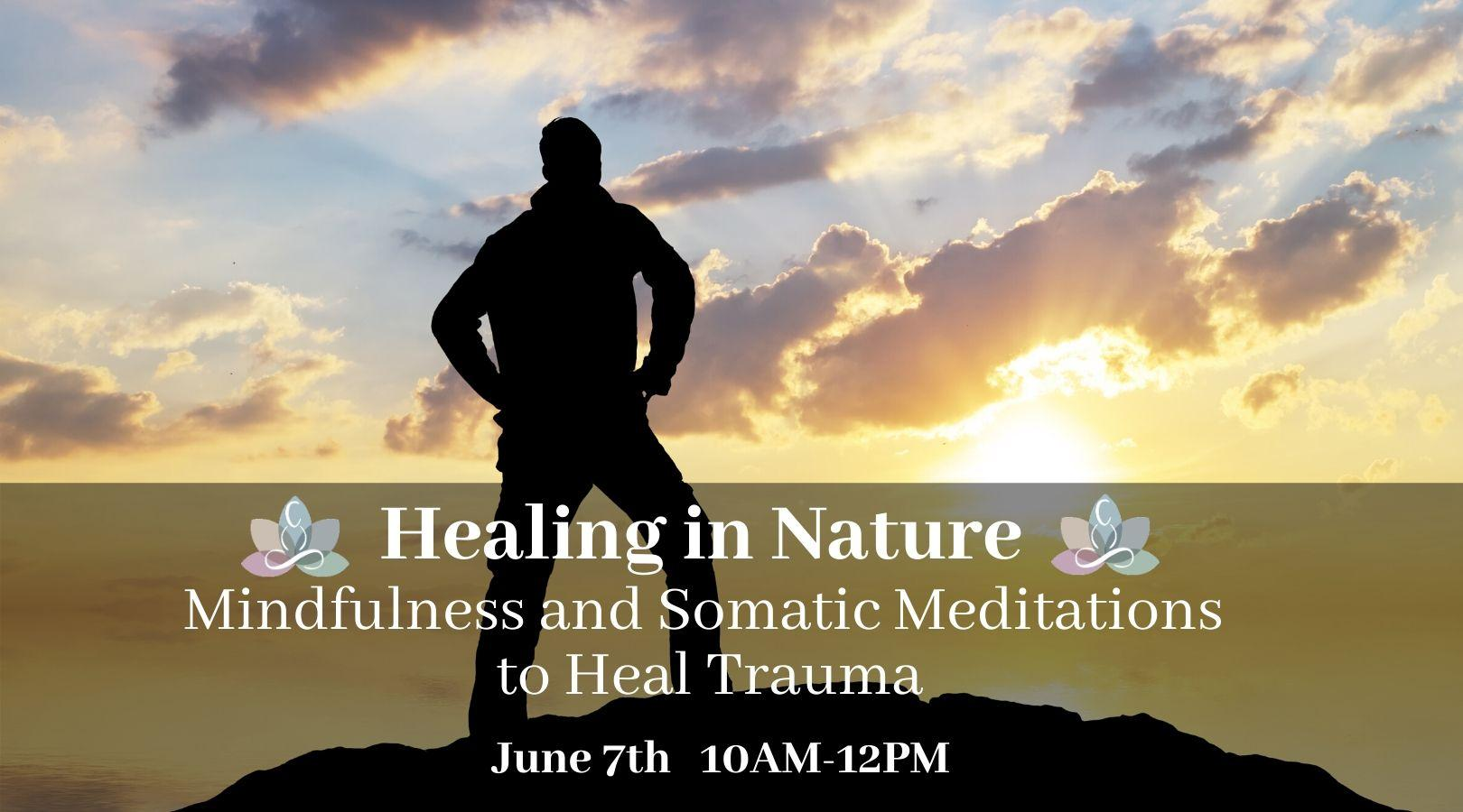 Healing In Nature - Mindfulness and Somatic Meditations to Heal Trauma