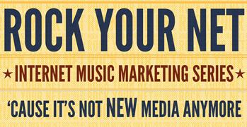 Rock Your Net::Internet Music Marketing Series