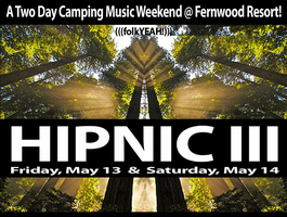 HIPNIC III ::: Friday, May 13 Fernwood Resort ::: Big...