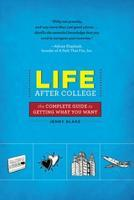 Life After College: The Complete Guide to Getting What...