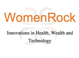 WomenRock: Innovations in Health, Wealth & Technology