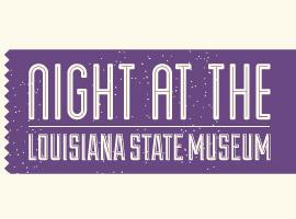 Night at The State Museum - Year of Louisiana...