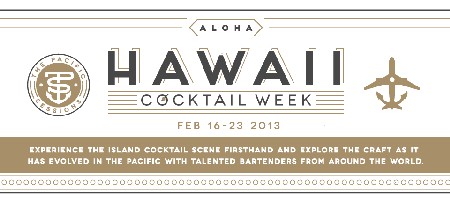 Hawaii Cocktail Week & The Pacific Sessions 2013
