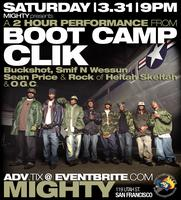Boot Camp Clik @ MIGHTY - TIX AVAILABLE AT THE DOOR!