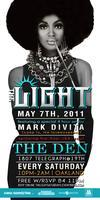 The Light at The Den in Oakland Saturday!!