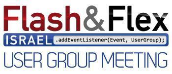 Post EDU Tour Flash & Flex Israel User Group Meeting...