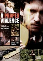 A PROPER VIOLENCE Theatrical Premiere (Friday)