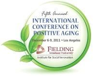 Fifth Annual International Conference on Positive Aging