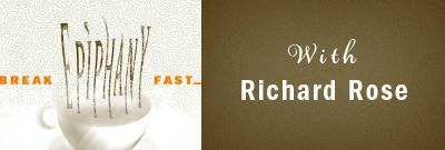 Breakfast Epiphany with Richard Rose