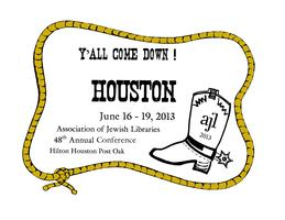 Association of Jewish Libraries Conference June 16 - 19, 2013