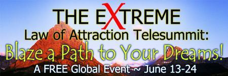 The Extreme Law of Attraction Telesummit: Blaze a Path...