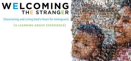 Welcoming the Stranger-Discovering & Living God's Heart for Immigrants