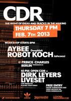CDR Berlin with AYBEE, ROBOT KOCH + DIRK LEYERS live
