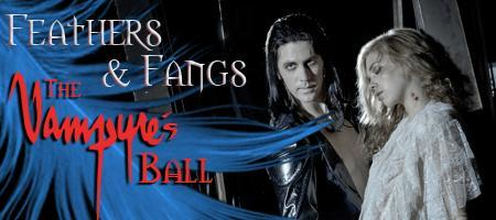 Feathers & Fangs... The Vampyre's Ball
