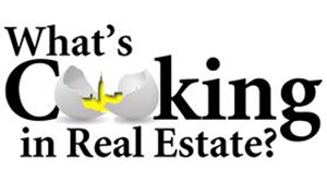 What's Cooking in Real Estate?