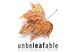 "Screening: WORLD PREMIERE OF ""UNBELEAFABLE"" 3D SKATE..."