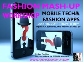 Fashion Mash-Up Workshop: MOBILE TECH & FASHION APPS