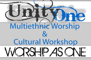 Unity One Multiethnic Worship & Cultural Workshop -...