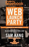 Bluebook Productions presents: WEB LAUNCH PARTY