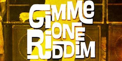 Gimme One Riddim