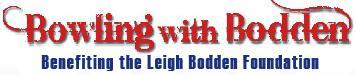Bowling with Bodden Benefiting the Leigh Bodden Foundat...