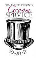 "SQN Events Presents ""Groom Service"""