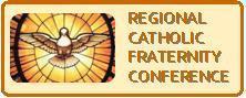 Regional Catholic Fraternity Conference 2011