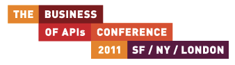 Business of APIs 2011 Conference: San Francisco