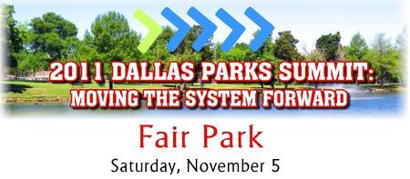 "2011 Dallas Parks Summit - ""Moving the System Forward"""