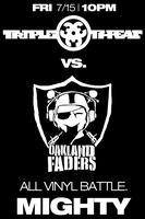 Triple Threat DJs vs. Oakland Faders - ALL VINYL