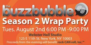 The BuzzBubble Season 2 Wrap Party benefiting rock CAN...