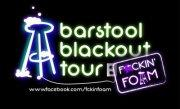 Barstool Blackout Presents Fckin FOAM