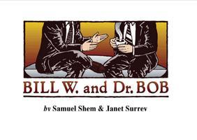 Bill W. and Dr. Bob Play--Benefiting Grateful Life Foun. and...
