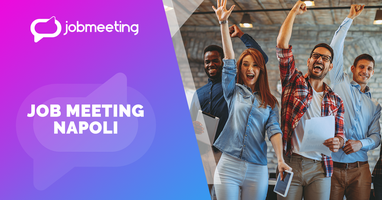 Job Meeting Napoli: il 12 novembre incontra le aziende...