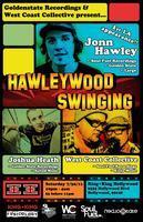 7/30 - HAWLEYWOOD SWINGING wsg. JONN HAWLEY, JOSHUA...