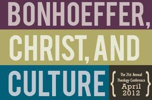 Bonhoeffer, Christ, and Culture