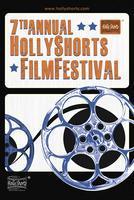 7th Annual HollyShorts Film Festival:   All Access &...